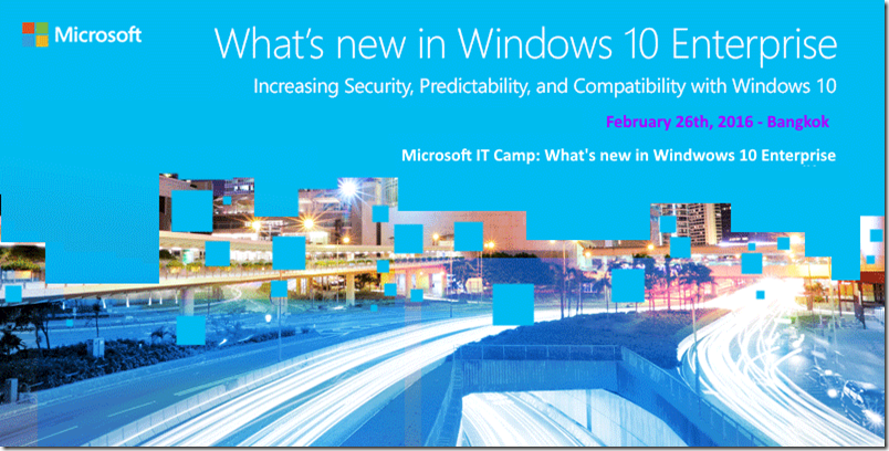 Microsoft IT Camp: What's new in Windows 10 Enterprise | 26-Feb-2016